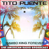 Mambo King Forever, Vol. 1 by Tito Puente