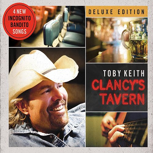 Clancy's Tavern (Deluxe Edition) by Toby Keith