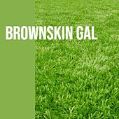 Brownskin Gal by Various Artists