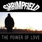 The Power of Love von Shrimp Field