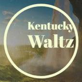 Kentucky Waltz di Pee Wee King, Roy Drusky, Wanda Jackson, Connie Francis