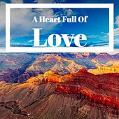 A Heart Full Of Love von Various Artists