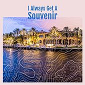 I Always Get A Souvenir by Various Artists
