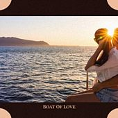 Boat Of Love by Various Artists