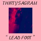 LEAD FOOT de Thirty5agram