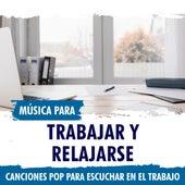 Música para Trabajar y Relajarse. Canciones Pop para Escuchar en el Trabajo di German Garcia