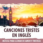 Canciones Tristes en Inglés. Música para Llorar de Amor y Tristeza by German Garcia