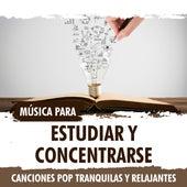 Música para Estudiar y Concentrarse. Canciones Pop Tranquilas y Relajantes di German Garcia