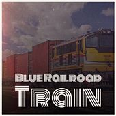 Blue Railroad Train by Various Artists