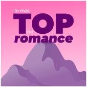 Lo Más Top del Romance by Various Artists