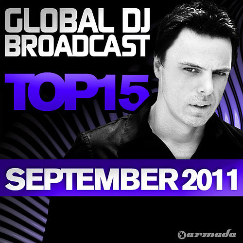 Global DJ Broadcast Top 15 - September 2011 by Various Artists