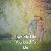 Love Me Like You Used to Do by Ernest Tubb, Hawkshaw Hawkins, Wilma Lee
