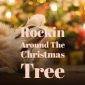 Rockin Around the Christmas Tree de The Royal Guardsmen, The Beach Boys, Jim Eanes, Jerry Clayton, Eve Bowswell, Dana, Harry Simeone, José Feliciano, Gracie Fields, Conway Twitty