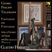 Georg Philipp Telemann: Fantasias on Fantasias, after 12 Fantasias for Violine sans Basse, TVW 40:14-25. The Art of the Flute Alone von Claudio Ferrarini