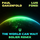 The World Can Wait (Bolier Remix) de Luis Fonsi Paul Oakenfold
