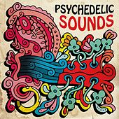 Psychedelic Sounds by Various Artists