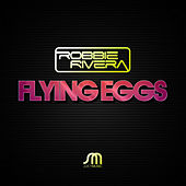 Flying Eggs by Robbie Rivera