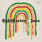 Bob Marley in Jazz (A Jazz Tribute to Bob Marley) by Various Artists