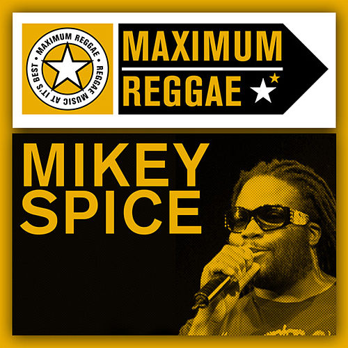Maximum Reggae by Mikey Spice