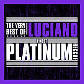Finest Platinum Reggae: The Very Best of Luciano by Luciano