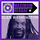 Maximum Reggae by Glen Washington