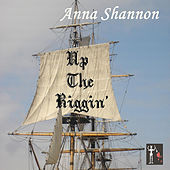 Up The Riggin' by Anna Shannon