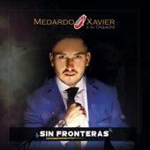 Sin Fronteras de Medardo Xavier y su Orquesta