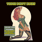 Those Dirty Blues Volume 4 (Digitally Remastered) de Various Artists
