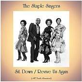Sit Down / Revive Us Again (Remastered 2020) by The Staple Singers