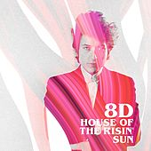 House of the Risin' Sun (8D) by Bob Dylan