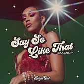 Say So / Like That (Mashup) de Doja Cat