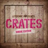 Epidemic Presents: Crates (Birdie Edition) de Various Artists