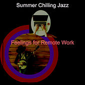 Feelings for Remote Work by Summer Chilling Jazz
