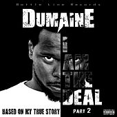 I Am the Deal (Based on My True Story) Pt. 2 von Dumaine