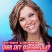 Wer ist dieser DJ? von Anna-Maria Zimmermann