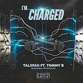 I'm Charged by Taliifah