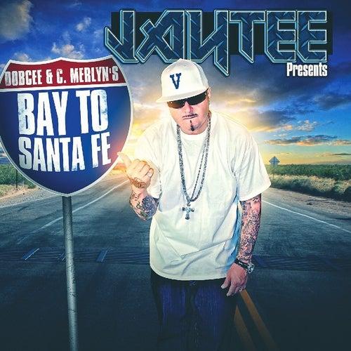 Jay Tee Presents Bay To Santa Fe by Various Artists