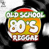Old School 80's Reggae von Various Artists