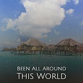Been All Around This World de Various Artists