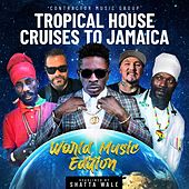 Tropical House Cruises to Jamaica World Music Edition by Various Artists