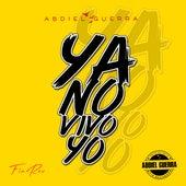 Ya No Vivo Yo von Abdiel Guerra