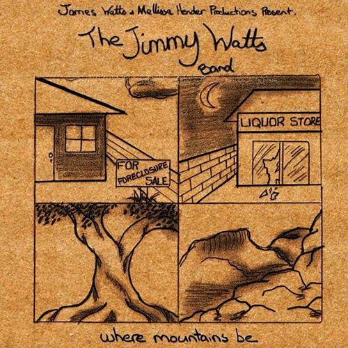 Where Mountains Be by The Jimmy Watts Band