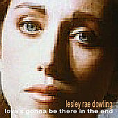 Love's Gonna Be There in the End von Lesley Rae Dowling