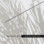 Warm Nights with Tropical Summer Jazz by Acoustic Hits