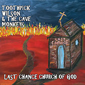 Last Chance Church of God by Toothpick Wilson