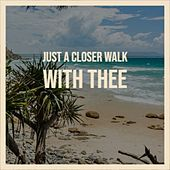 Just A Closer Walk With Thee by Various Artists