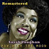 How High the Moon (Remastered) von Sarah Vaughan