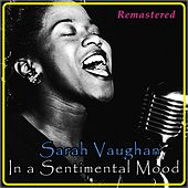 In a Sentimental Mood (Remastered) by Sarah Vaughan