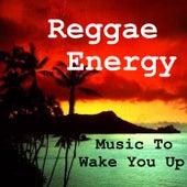 Reggae Energy Music To Wake You Up de Various Artists