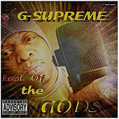 Last of the Gods by G-Supreme